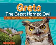GRETA THE GREAT HORNED OWL by Christie Gove-Berg
