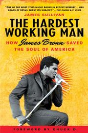 THE HARDEST WORKING MAN by James Sullivan