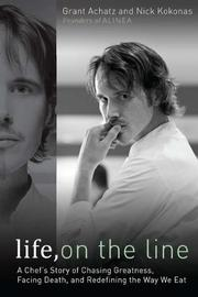 LIFE, ON THE LINE by Grant Achatz