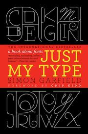 JUST MY TYPE by Simon Garfield