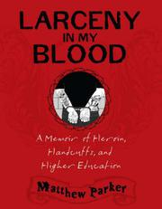 LARCENY IN MY BLOOD by Matthew Parker