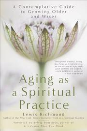 AGING AS A SPIRITUAL PRACTICE by Lewis Richmond