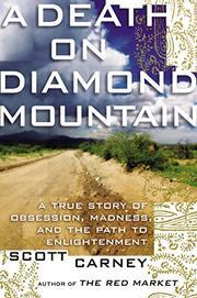 A DEATH ON DIAMOND MOUNTAIN by Scott Carney