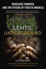 LENTIL UNDERGROUND by Liz Carlisle