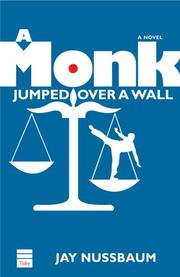 A MONK JUMPED OVER A WALL by Jay Nussbaum