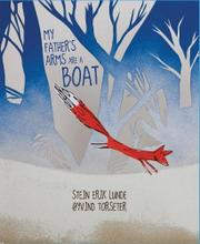 MY FATHER'S ARMS ARE A BOAT by Stein Erik Lunde