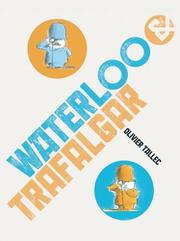 WATERLOO & TRAFALGAR by Olivier Tallec