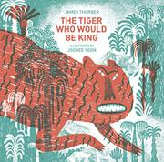 THE TIGER WHO WOULD BE KING by James Thurber