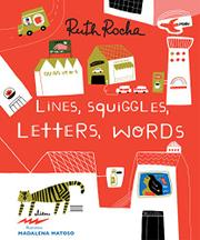 LINES, SQUIGGLES, LETTERS, WORDS by Ruth Rocha
