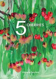 5 CHERRIES by Vittoria Facchini