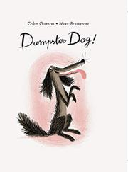 DUMPSTER DOG! by Colas Gutman