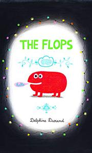 THE FLOPS by Delphine Durand