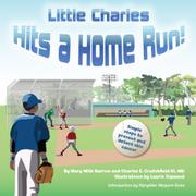 LITTLE CHARLES HITS A HOME RUN by Mary Mills Barrow
