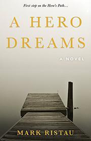 A HERO DREAMS by Mark Ristau