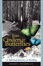 FROM CINDERS TO BUTTERFLIES by Richard B. Fratianne
