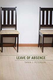 LEAVE OF ABSENCE by Tanya J. Peterson
