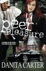 PEER PLEASURE by Danita Carter