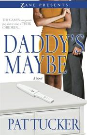 DADDY'S MAYBE by Pat Tucker