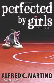 PERFECTED BY GIRLS by Alfred C. Martino