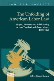 The Unfolding of American Labor Law by Jeffrey Steven Kahana
