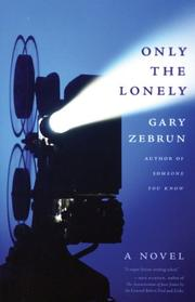 ONLY THE LONELY by Gary Zebrun