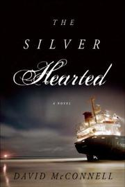 THE SILVER HEARTED by David McConnell