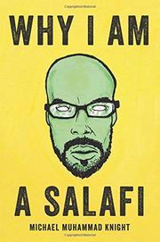WHY I AM A SALAFI by Michael Muhammad Knight