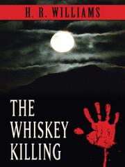 THE WHISKEY KILLING by H.R. Williams