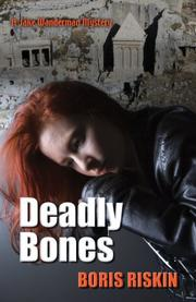 DEADLY BONES by Boris Riskin