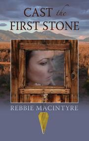 CAST THE FIRST STONE by Rebbie Macintyre