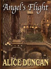 ANGEL'S FLIGHT by Alice Duncan