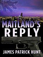 MAITLAND'S REPLY by James Patrick Hunt