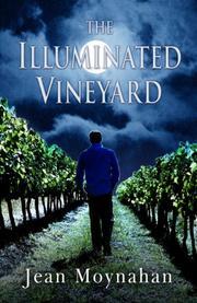 THE ILLUMINATED VINEYARD by Jean Moynahan