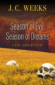 SEASON OF EVIL, SEASON OF DREAMS by J.C. Weeks