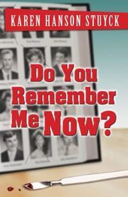 DO YOU REMEMBER ME NOW? by Karen Hanson Stuyck