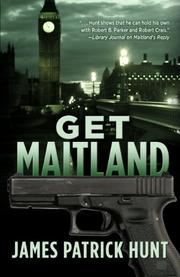 GET MAITLAND by James Patrick Hunt