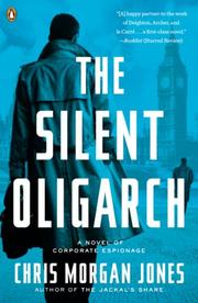 THE SILENT OLIGARCH by Chris Morgan Jones