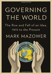 GOVERNING THE WORLD by Mark Mazower