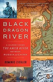 BLACK DRAGON RIVER by Dominic Ziegler
