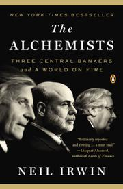 THE ALCHEMISTS by Neil Irwin