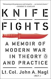 KNIFE FIGHTS by John A. Nagl