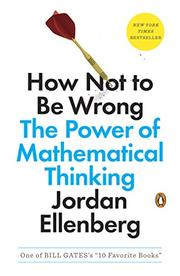 HOW NOT TO BE WRONG by Jordan Ellenberg