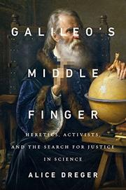 GALILEO'S MIDDLE FINGER by Alice Dreger