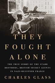 THEY FOUGHT ALONE by Charles Glass