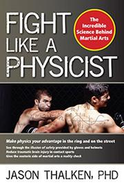 Fight Like A Physicist by Jason, PhD Thalken