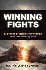 WINNING FIGHTS by Phillip  Stephens