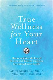 TRUE WELLNESS THE HEART by Catherine  Kurosu