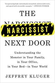 THE NARCISSIST NEXT DOOR by Jeffrey Kluger