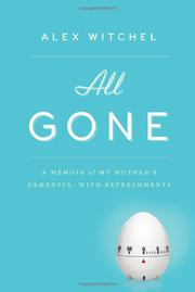 ALL GONE by Alex Witchel