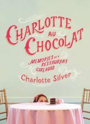CHARLOTTE AU CHOCOLAT by Charlotte Silver